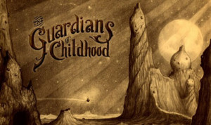 Guardians of Childhood by William Joyce